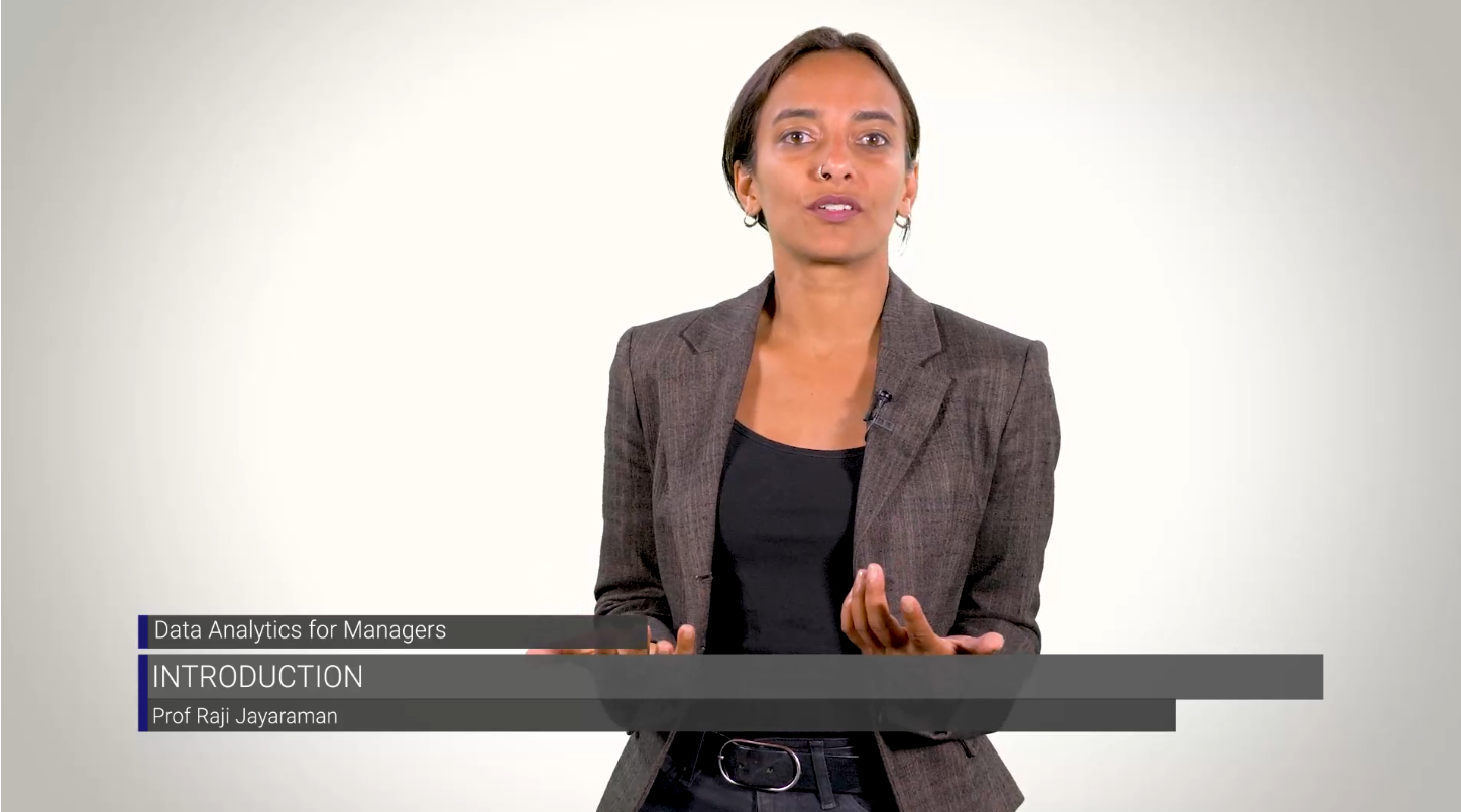 Video of Professor Raji Jayaraman introducing the course 'Data Analytics for Managers'